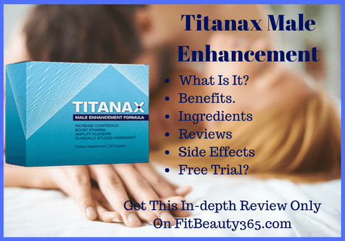 Titanax Male Enhancement- Reviews - Free Trials- Fitbeauty365.com