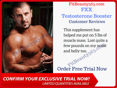 FXX ME Testosterone Booster - Reviews - Risk Free Trial- Fitbeauty365.com
