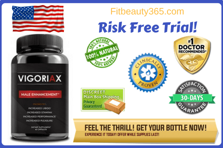 Vigoriax Male Enhancement - Reviews - Risk Free Trial- Fitbeauty365.com