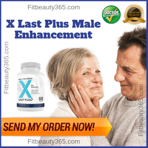 X Last Plus Male Enhancement - Review - fitbeauty365.com